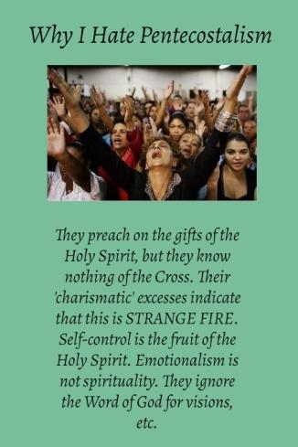 Why I Hate Pentecostalism